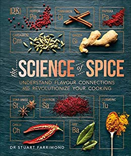 The Science of Spice: Understand Flavour Connections and Revolutionize your Cooking by [Stuart Farrimond]