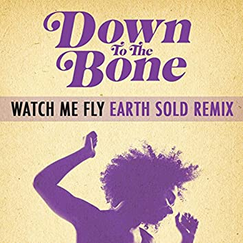 Watch Me Fly (Earth Sold Remix) (Feat Imaani) - Single