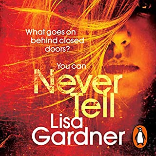 Never Tell                   By:                                                                                                                                 Lisa Gardner                               Narrated by:                                                                                                                                 Regina Reagan                      Length: 12 hrs and 3 mins     19 ratings     Overall 4.5