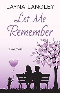 Let Me Remember: A Memoir
