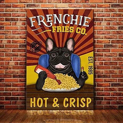 Frenchie Dog Metal Tin Signs Fries Co. Hot Crisp Metal Poster Home Art Wall Decor Plaque Farm Man Cave Bathroom Bedroom Living Bar Cafe Kitchen Farmhouse Decoration