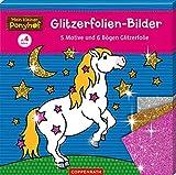 Coppenrath Verlag 94877 Glitzerfolien-Bilder - Mein Kleiner Ponyhof -