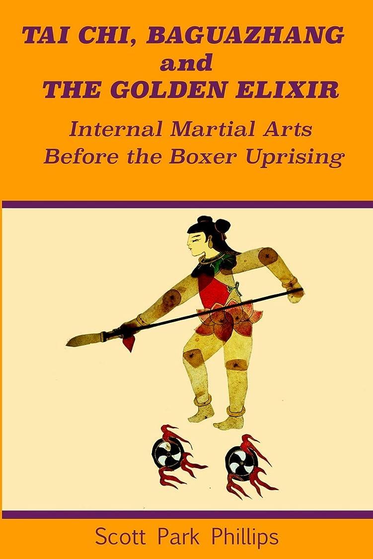 壮大地殻多分Tai Chi, Baguazhang and The Golden Elixir: Internal Martial Arts Before the Boxer Uprising