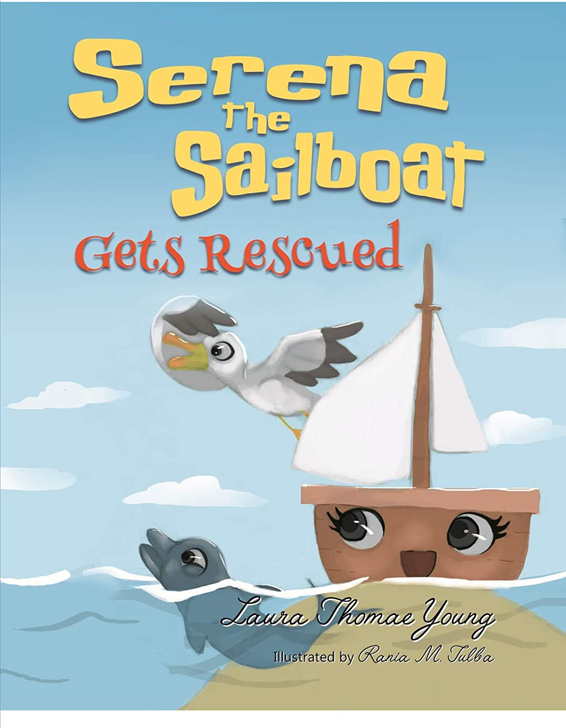 縮れたできない疑問を超えてSerena the Sailboat Gets Rescued: A Delightful Children's Picture Book for Ages 3-5 (The Merry Marina Series 2) (English Edition)