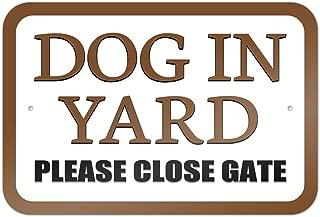 Dog in Yard Please Close Gate Brown 9
