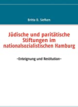 Jüdische und paritätische Stiftungen im nationalsozialistischen Hamburg (German Edition)
