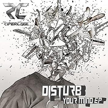 Disturb Your Mind
