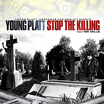 Stop the Killing (feat. Mr. Mill$)