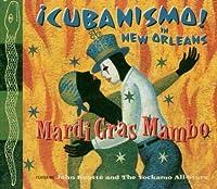 Mardi Gras Mambo: Cubanisimo in New Orleans by Cubanisimo