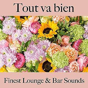 Tout va bien: finest lounge & bar sounds