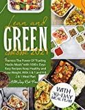 """Lean and Green Cookbook 2021: Harness The Power Of """"Fueling Hacks Meals"""" With 1000+ Days Easy Recipes. Keep Healthy and Lose Weight With 5 & 1 and 4 & 2 & 1 Meal Plan (Diabetic and Healthy Meal prep)"""