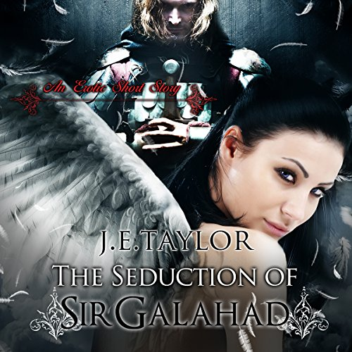 The Seduction of Sir Galahad audiobook cover art