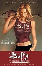 Buffy, Staffel 8. Bd. 01: Die Rückkehr der Jägerin: Bd. 1: Die Rückkehr der Jägerin