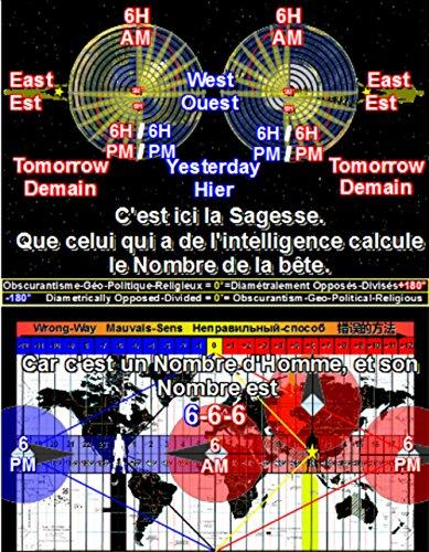 Nombre de la Bête 6-6-6 =0°=(-180°+180°). Nombre de la Sagesse =360° (French Edition)