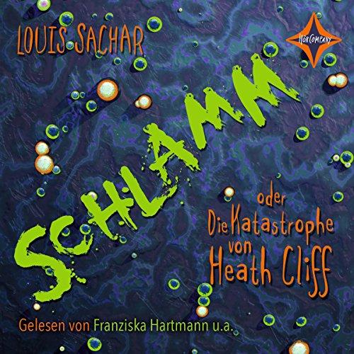 Schlamm oder Die Katastrophe von Heath Cliff cover art