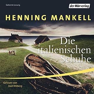 Die italienischen Schuhe                   Autor:                                                                                                                                 Henning Mankell                               Sprecher:                                                                                                                                 Axel Milberg                      Spieldauer: 4 Std. und 52 Min.     209 Bewertungen     Gesamt 4,2
