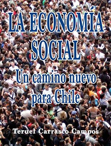 LA ECONOMÍA SOCIAL Un camino nuevo para Chile: n/a