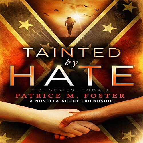 Couverture de Tainted by Hate: A Novella About Friendship
