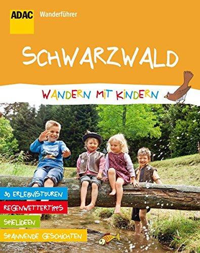 ADAC Wanderführer Schwarzwald Wandern mit Kindern