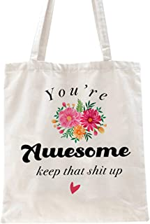 Ihopes Funny Quotes Reusable Tote Bag Gift for Women Sisters Best Friends   Floral You Are Awesome Gifts 100% Natural Cott...