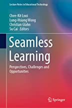 Seamless Learning: Perspectives, Challenges and Opportunities (Lecture Notes in Educational Technology)