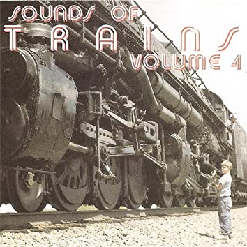 Sounds of Trains, Volume 4