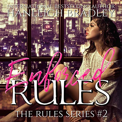 Enforced Rules: Hanleigh's London Audiobook By Hanleigh Bradley cover art