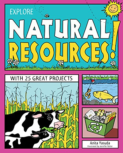 Compare Textbook Prices for Explore Natural Resources!: With 25 Great Projects Explore Your World Illustrated Edition ISBN 9781619302235 by Yasuda, Anita,Keller, Jennifer