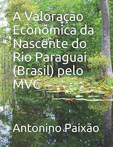 A Valoração Econômica da Nascente do Rio Paraguai (Brasil) pelo MVC
