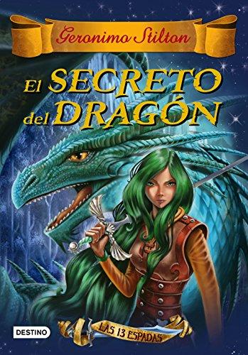 El secreto del dragón: Las 13 espadas nº 1 (Geronimo Stilton)