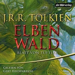 Elbenwald     Blatt von Tüftler              Autor:                                                                                                                                 J.R.R. Tolkien                               Sprecher:                                                                                                                                 Gert Heidenreich                      Spieldauer: 52 Min.     98 Bewertungen     Gesamt 4,2