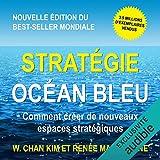 Stratégie Océan Bleu - Comment créer de nouveaux espaces stratégiques - Format Téléchargement Audio - 14,95 €
