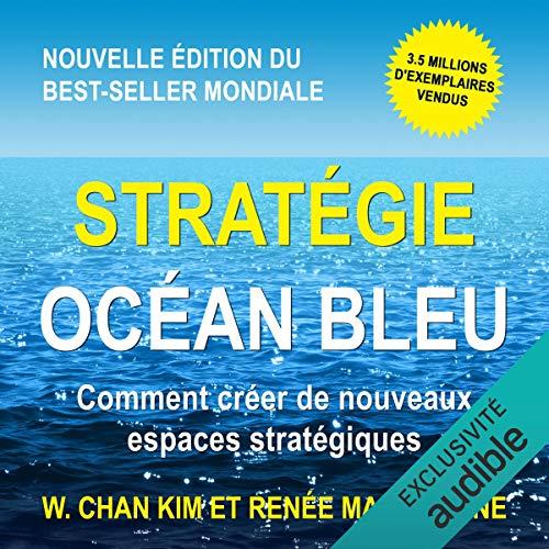 Stratégie Océan Bleu Audiobook By W. Chan Kim,                                                                                        Renée Mauborgne cover art