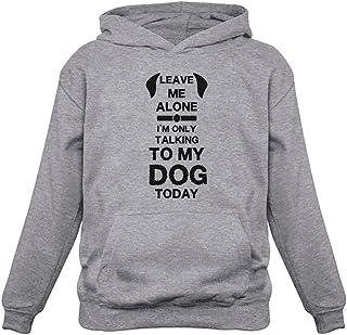 Moletom com capuz Leave Me Alone I'm Only Talking to My Dog Today presente para amantes de cães