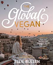 The Global Vegan: More than 100 plant-based recipes from around the world