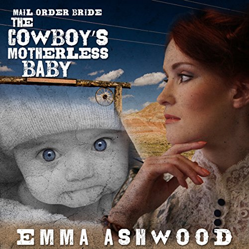 Mail Order Bride: The Cowboy's Motherless Baby audiobook cover art