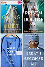 This is Going to Hurt, The Prison Doctor, Where Does it Hurt, When Breath Becomes Air 4 Books Collection Set
