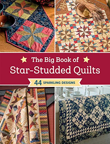 The Big Book of Star-studded Quilts: 44 Sparkling Designs