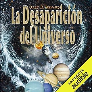 La desaparición del universo [The Disappearance of the Universe] audiobook cover art