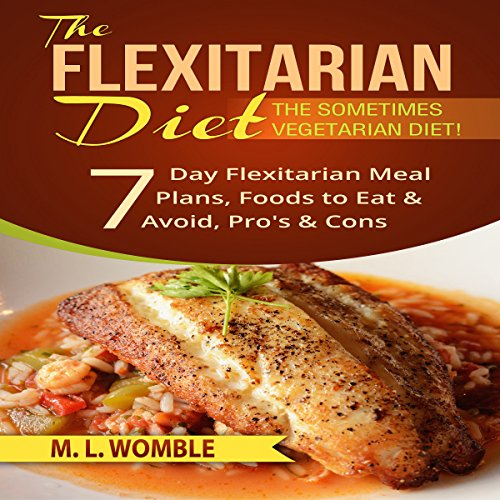 The Flexitarian Diet: The Sometimes Vegetarian Diet audiobook cover art