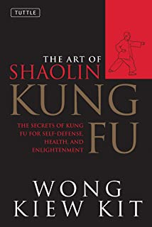 Kit, W: Art of Shaolin Kung Fu: The Secrets of Kung Fu for Self-Defense, Health and Enlightenment (Tuttle Martial Arts)