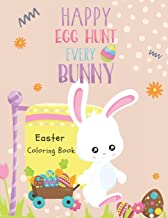 Easter Coloring Book (Happy Egg Hunt Every Bunny): For Kids, Toddlers and Preschoolers
