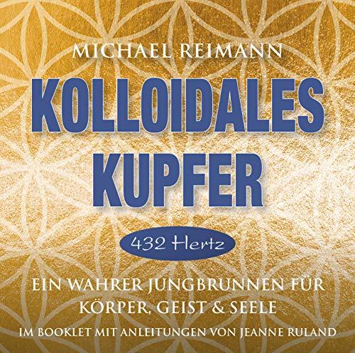 Kolloidales Kupfer [432 Hertz]: Ein wahrer Jungbrunnen für Körper, Geist und Seele