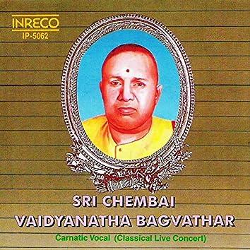 Carnatic Vocal - Sri Chembai Vaidyanatha Baghavathar Live Concert Vol. 3