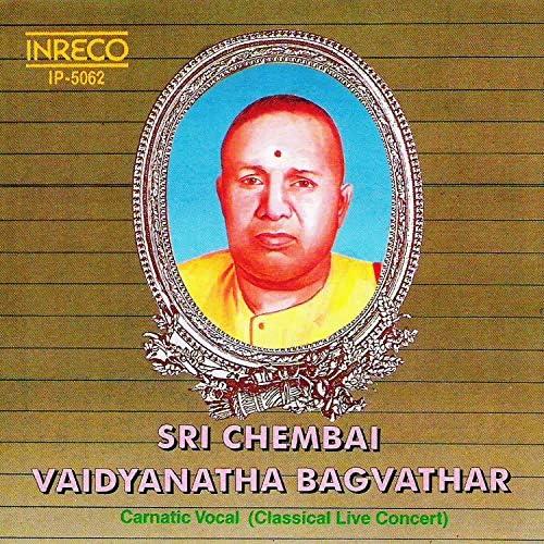 Sri Chembai Vaidyanatha Bagavathar