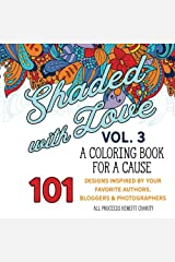 Shaded with Love Volume 3: Coloring Book for a Cause Paperback