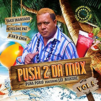 Push 2 Da Max, Vol. 5 (feat. Lei Niukore)