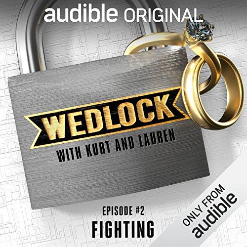 Ep. 2: Fighting (Wedlock with Kurt and Lauren) audiobook cover art