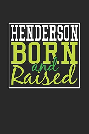 Henderson Born And Raised: Henderson Notebook | Henderson Vacation Journal | 110 Blank Paper Pages | 6 x 9  Handlettering | Diary I Logbook | Henderson Buch