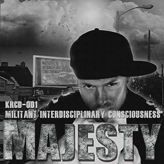 MAJESTY -MILITANT INTERDISCIPLINARY CONSCIOUSNESS (M.I.C)-